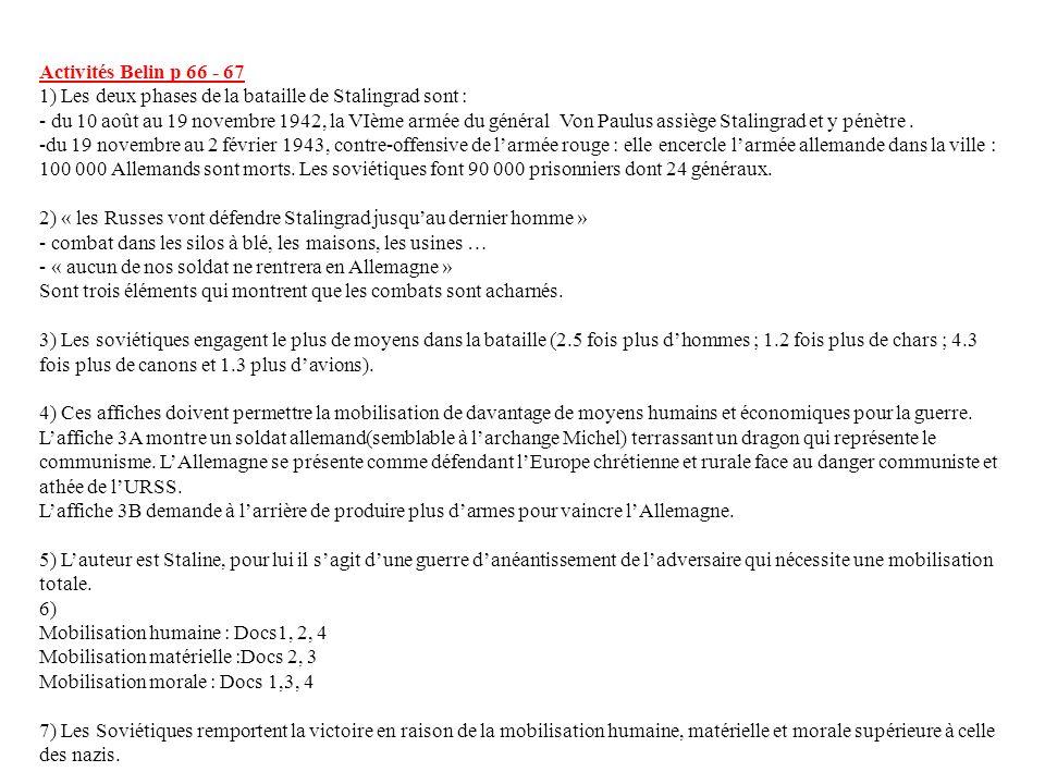 Activités Belin p 66 - 67 1) Les deux phases de la bataille de Stalingrad sont :
