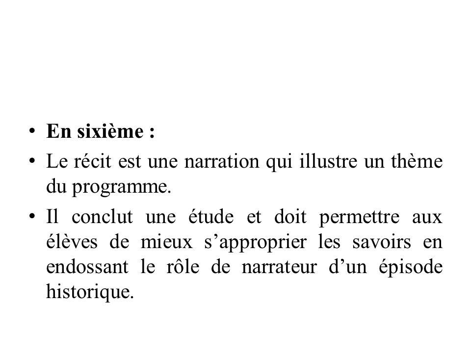 En sixième : Le récit est une narration qui illustre un thème du programme.