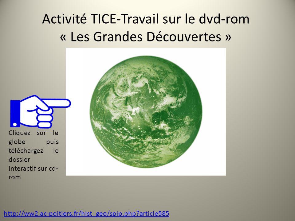 Activité TICE-Travail sur le dvd-rom « Les Grandes Découvertes »