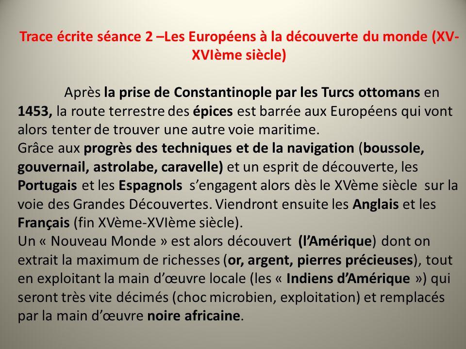 Trace écrite séance 2 –Les Européens à la découverte du monde (XV-XVIème siècle)