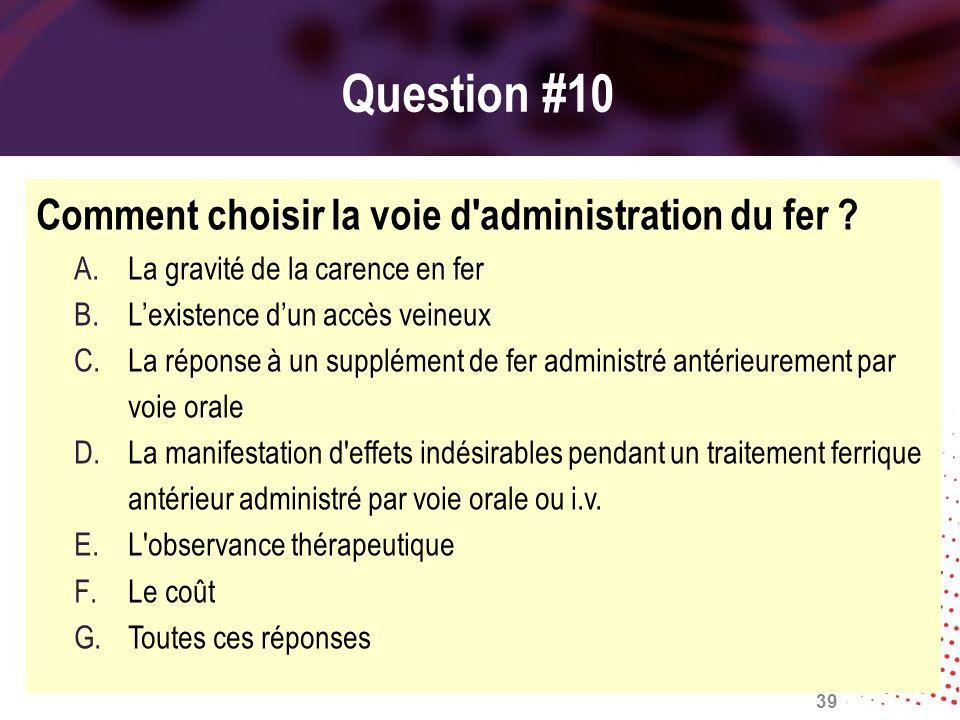 Question #10 Comment choisir la voie d administration du fer