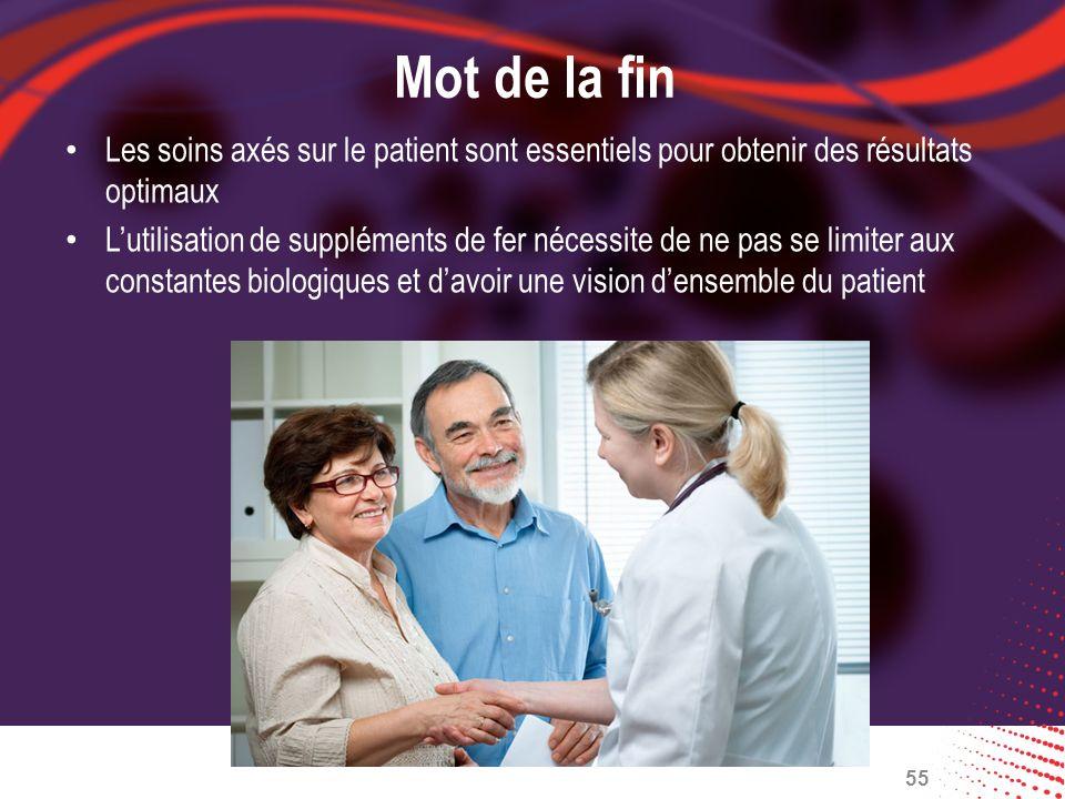 Mot de la fin Les soins axés sur le patient sont essentiels pour obtenir des résultats optimaux.