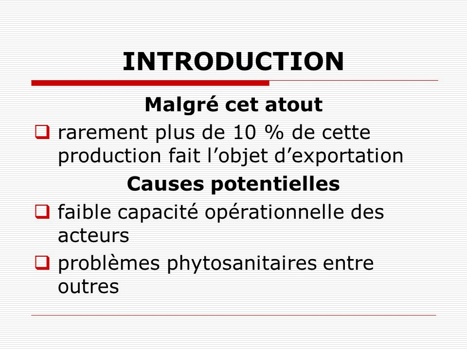 INTRODUCTION Malgré cet atout