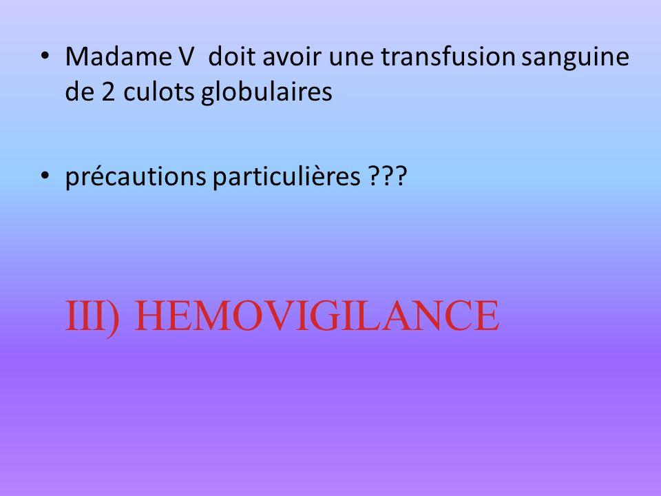 Madame V doit avoir une transfusion sanguine de 2 culots globulaires