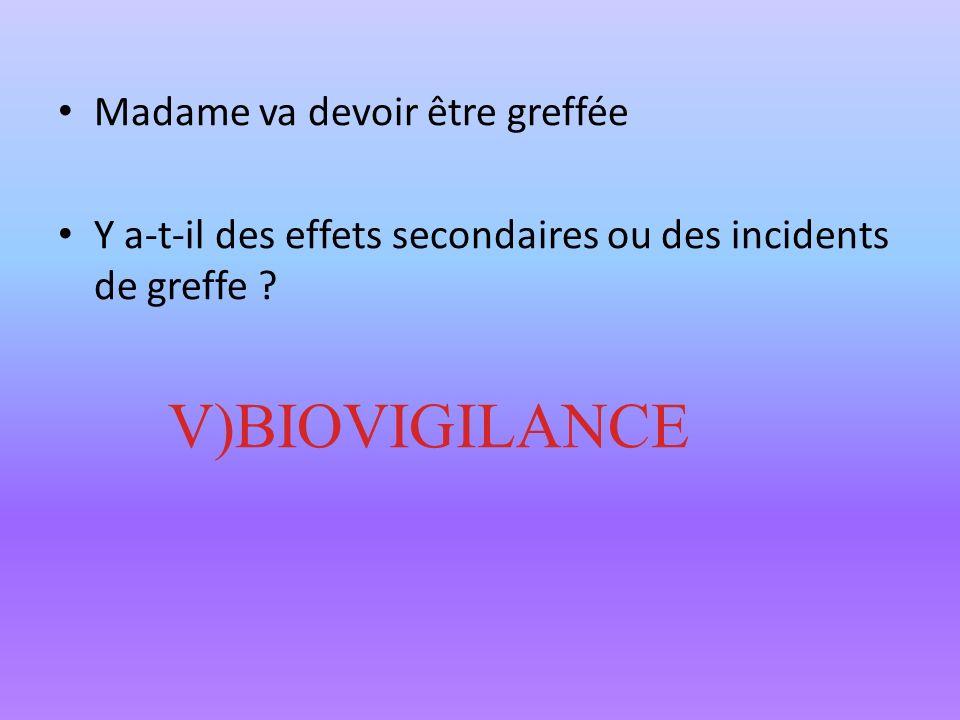 V)BIOVIGILANCE Madame va devoir être greffée