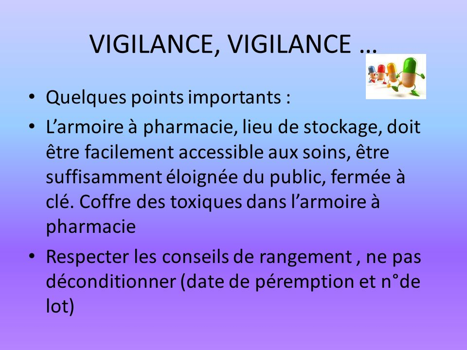 VIGILANCE, VIGILANCE … Quelques points importants :