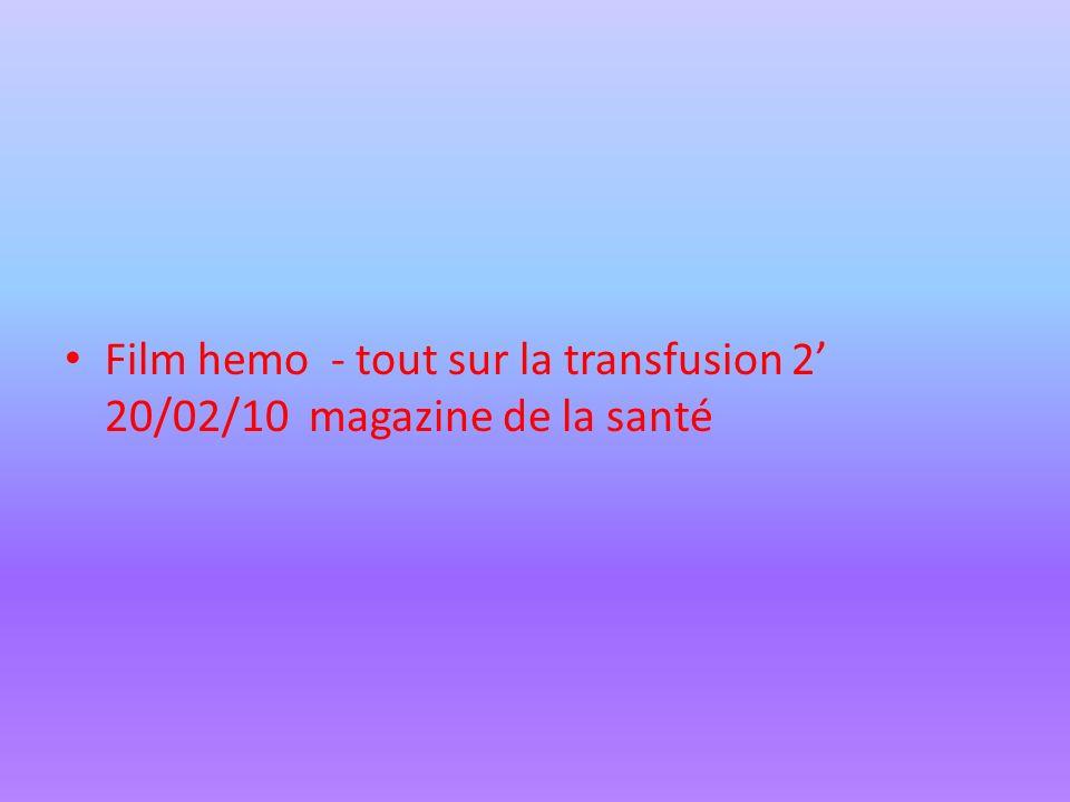 Film hemo - tout sur la transfusion 2' 20/02/10 magazine de la santé