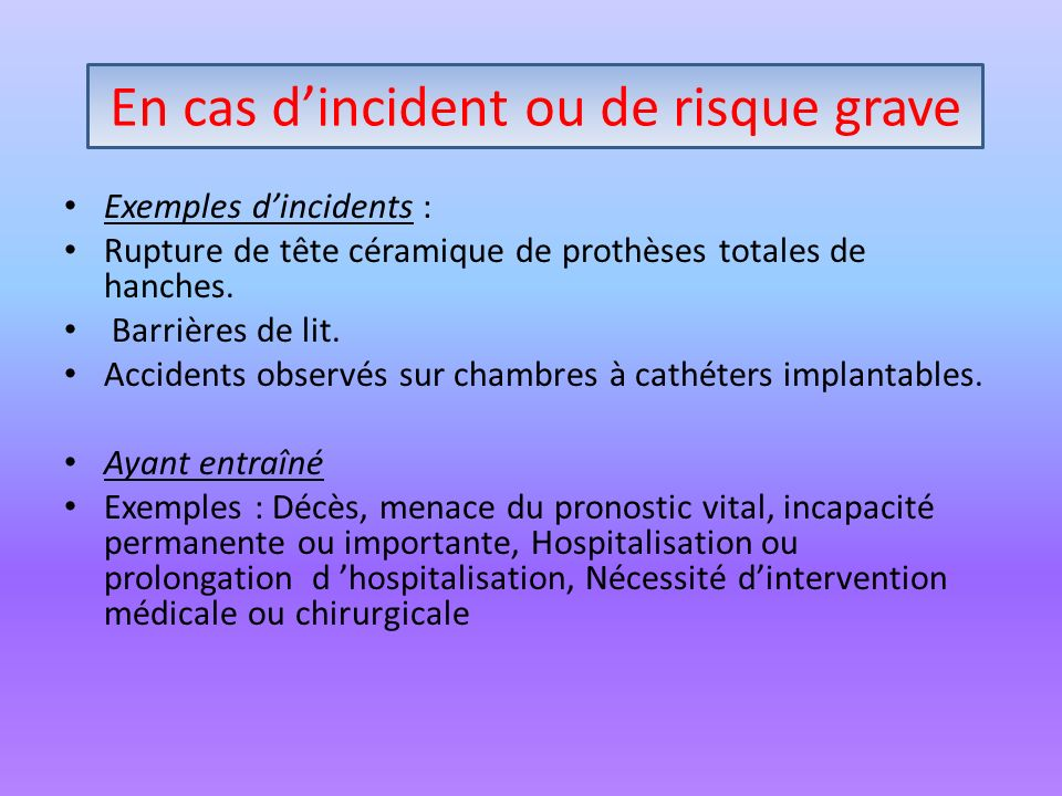 En cas d'incident ou de risque grave