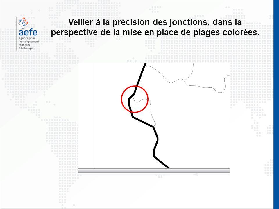 Veiller à la précision des jonctions, dans la perspective de la mise en place de plages colorées.