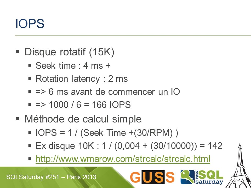 IOPS Disque rotatif (15K) Méthode de calcul simple Seek time : 4 ms +