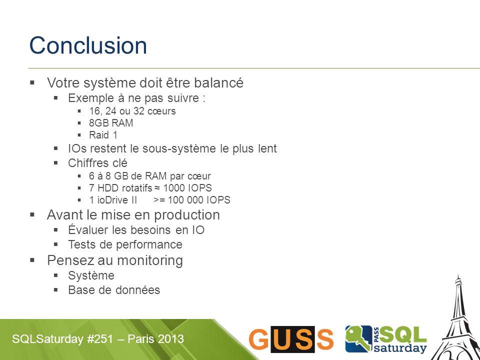 Conclusion Votre système doit être balancé Avant le mise en production