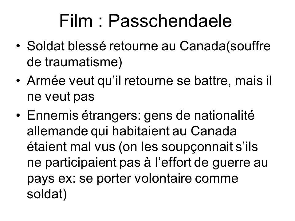 Film : Passchendaele Soldat blessé retourne au Canada(souffre de traumatisme) Armée veut qu'il retourne se battre, mais il ne veut pas.