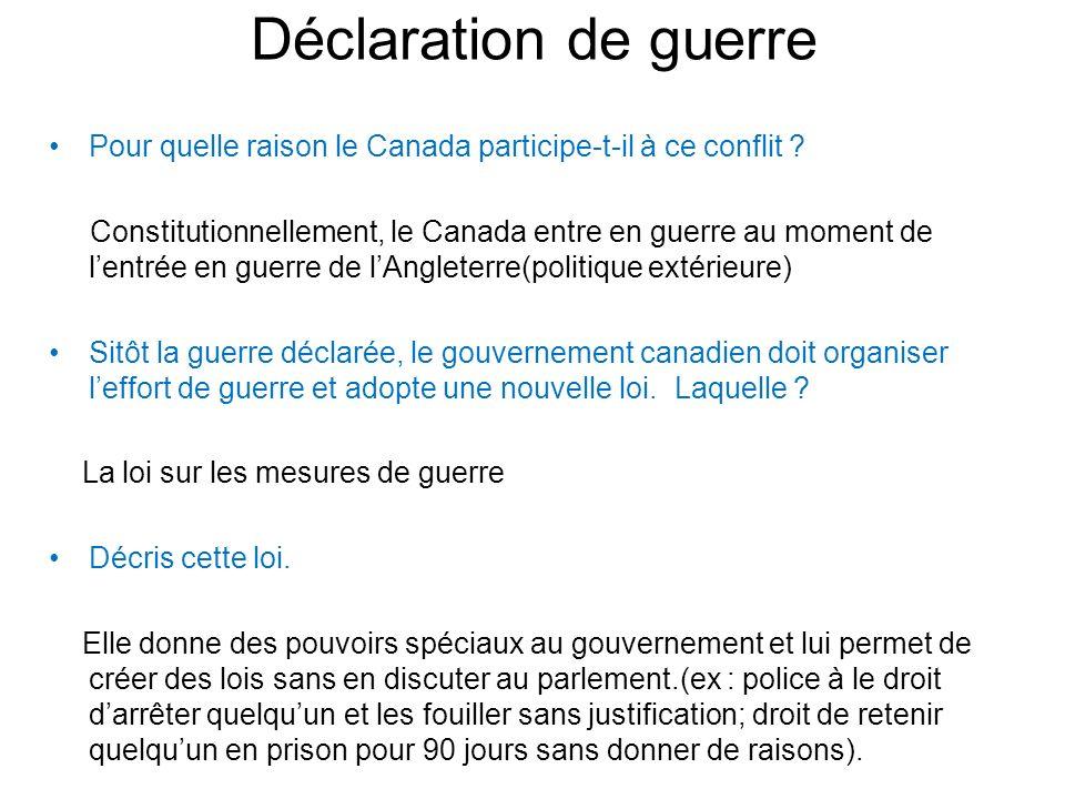 Déclaration de guerre Pour quelle raison le Canada participe-t-il à ce conflit