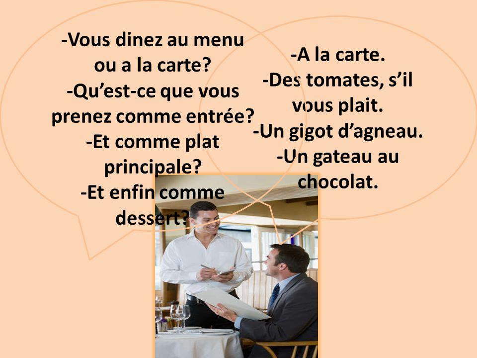 -Vous dinez au menu ou a la carte