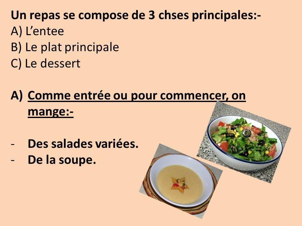 Un repas se compose de 3 chses principales:-