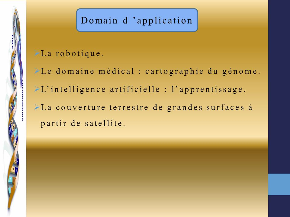 Domain d 'application La robotique.