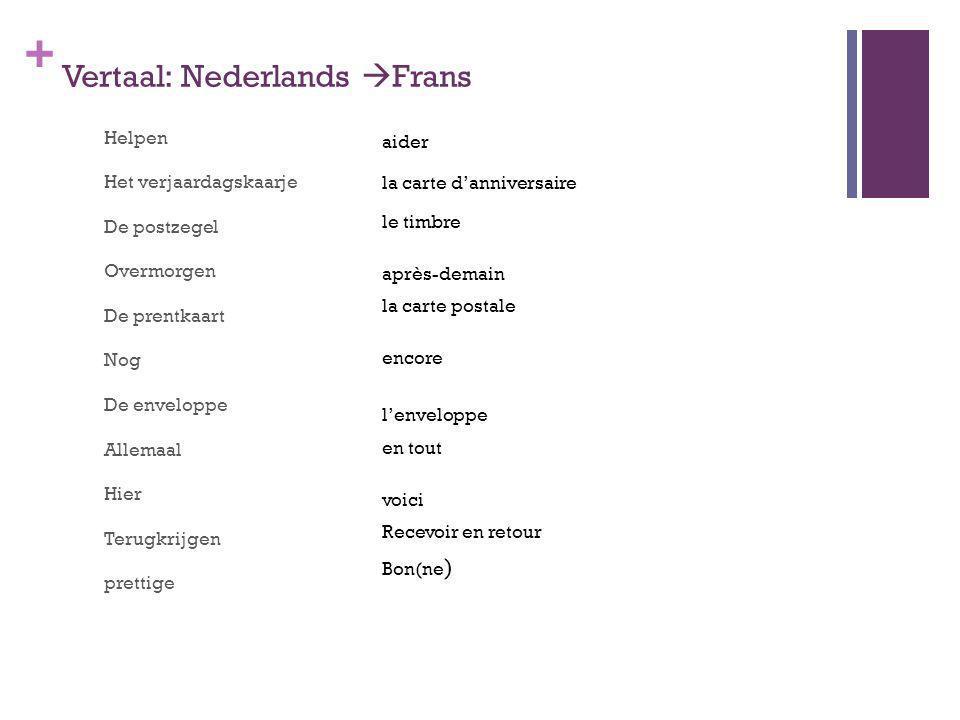 Vertaal: Nederlands Frans