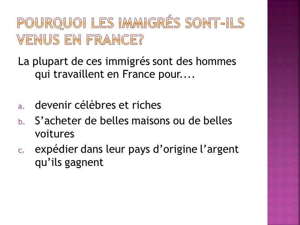 Pourquoi les immigrés sont-ils venus en France