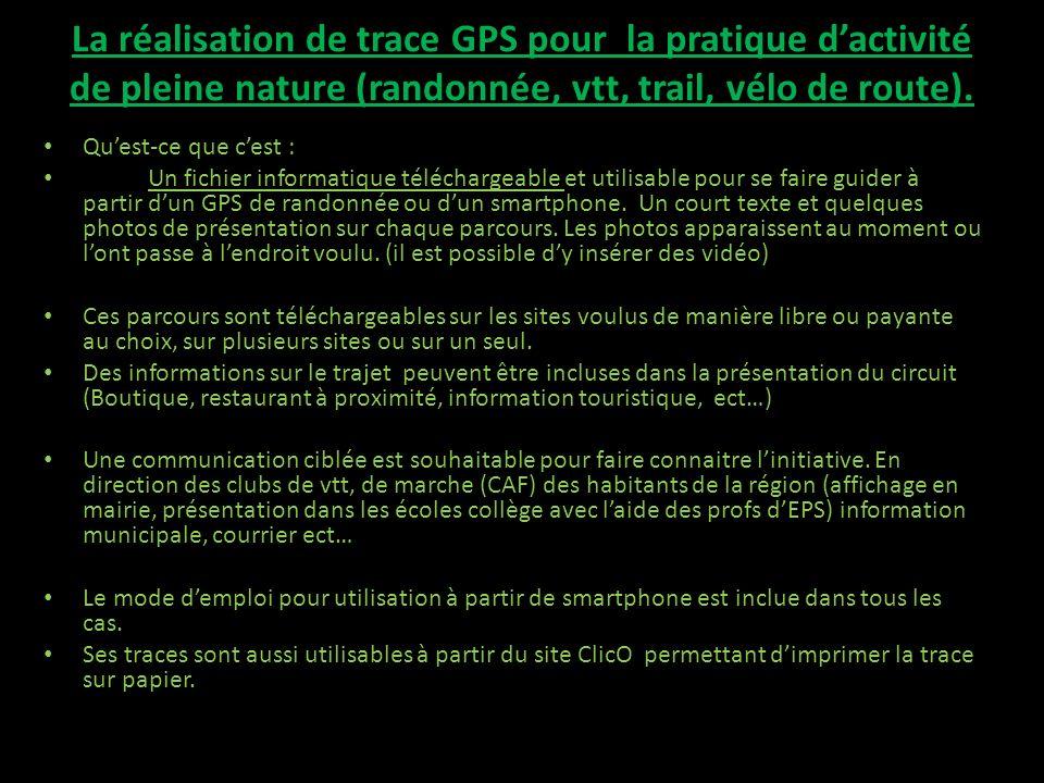 La réalisation de trace GPS pour la pratique d'activité de pleine nature (randonnée, vtt, trail, vélo de route).