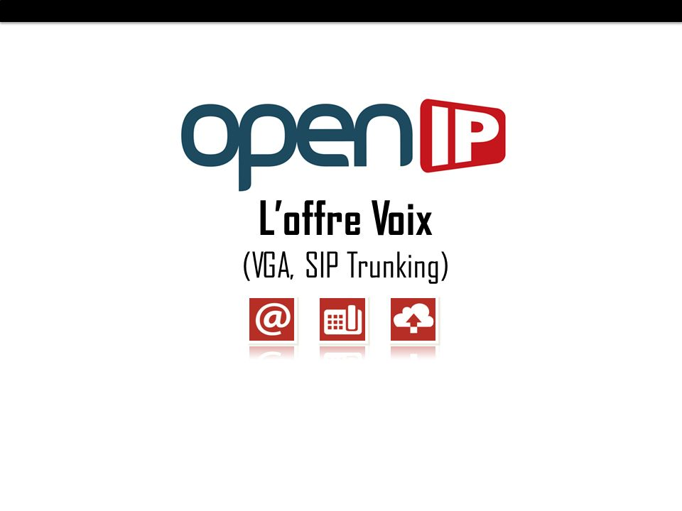 L'offre Voix (VGA, SIP Trunking)