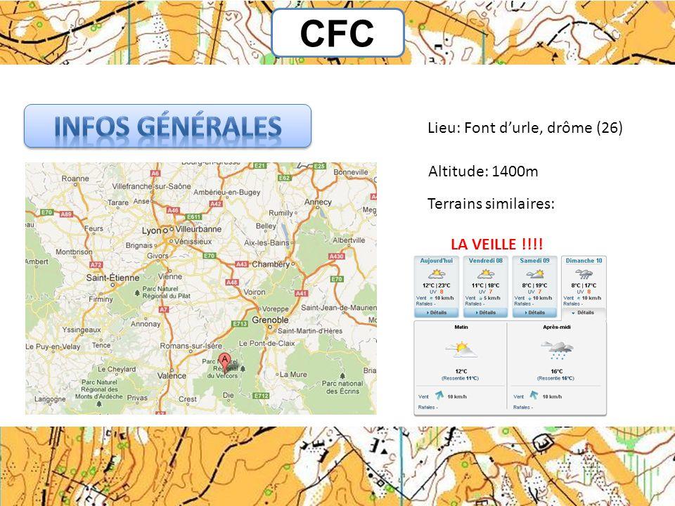 CFC Infos générales Lieu: Font d'urle, drôme (26) Altitude: 1400m