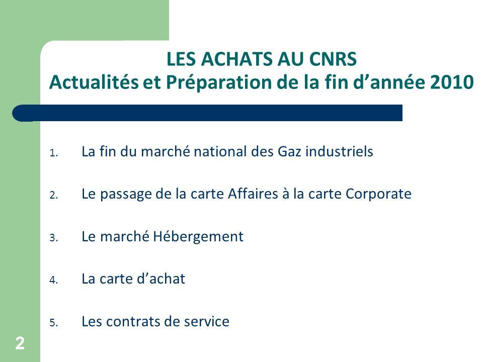 LES ACHATS AU CNRS Actualités et Préparation de la fin d'année 2010