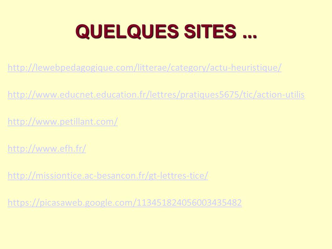 QUELQUES SITES ... http://lewebpedagogique.com/litterae/category/actu-heuristique/