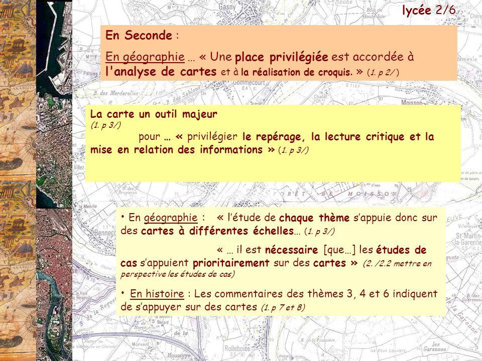 lycée 2/6 En Seconde : En géographie … « Une place privilégiée est accordée à l analyse de cartes et à la réalisation de croquis. » (1. p 2/ )