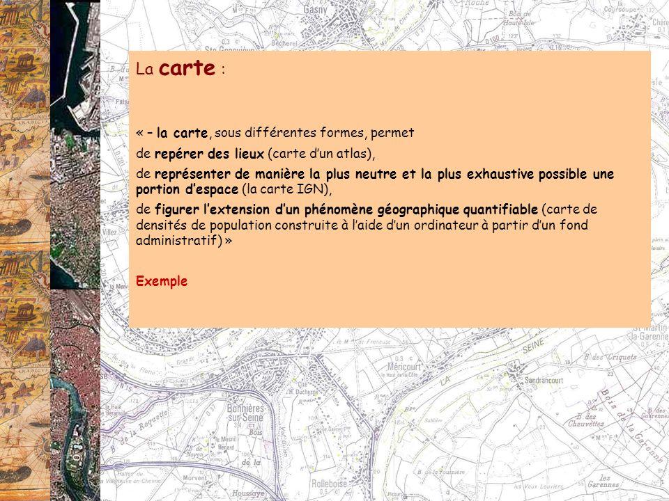 La carte : « – la carte, sous différentes formes, permet
