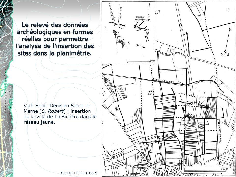 Le relevé des données archéologiques en formes réelles pour permettre l analyse de l insertion des sites dans la planimétrie.