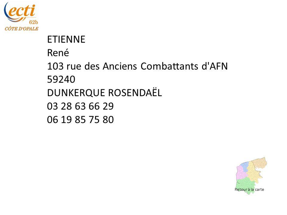 103 rue des Anciens Combattants d AFN 59240 DUNKERQUE ROSENDAËL