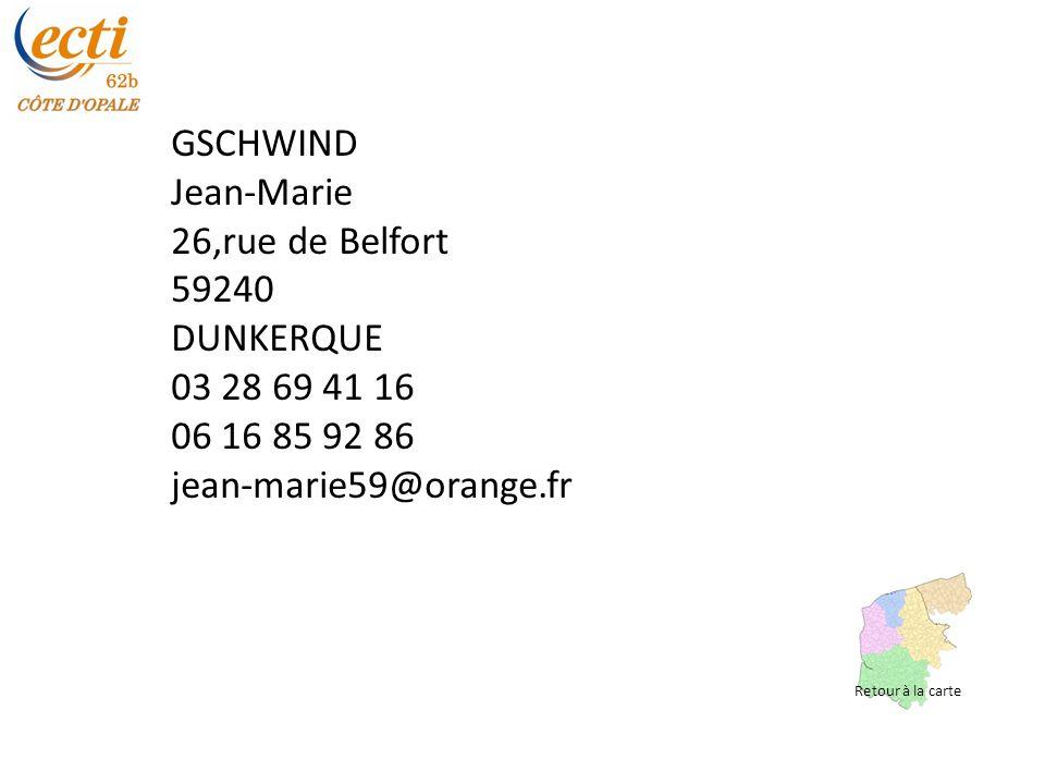 GSCHWIND Jean-Marie 26,rue de Belfort 59240 DUNKERQUE 03 28 69 41 16