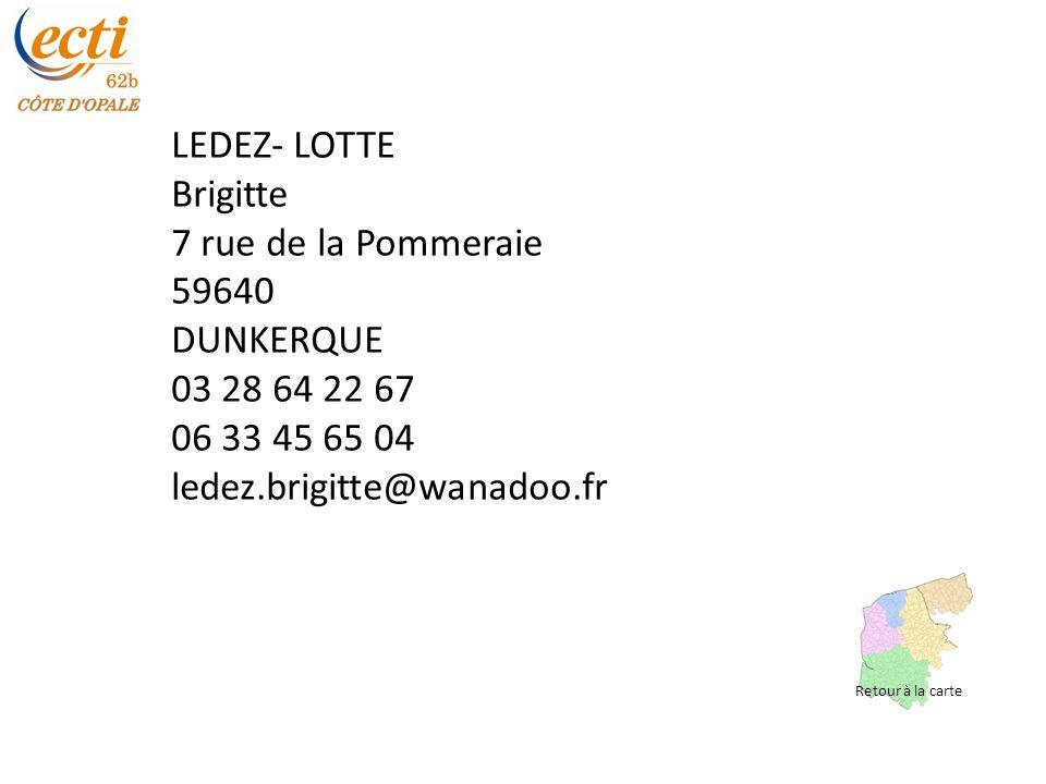 LEDEZ- LOTTE Brigitte 7 rue de la Pommeraie 59640 DUNKERQUE