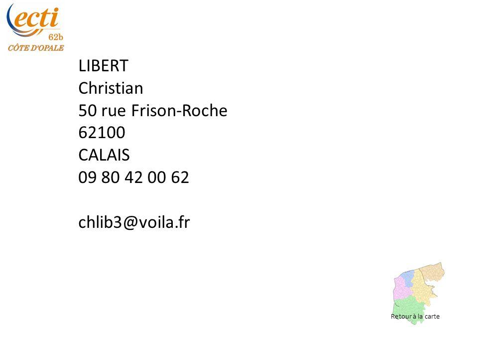 LIBERT Christian 50 rue Frison-Roche 62100 CALAIS 09 80 42 00 62