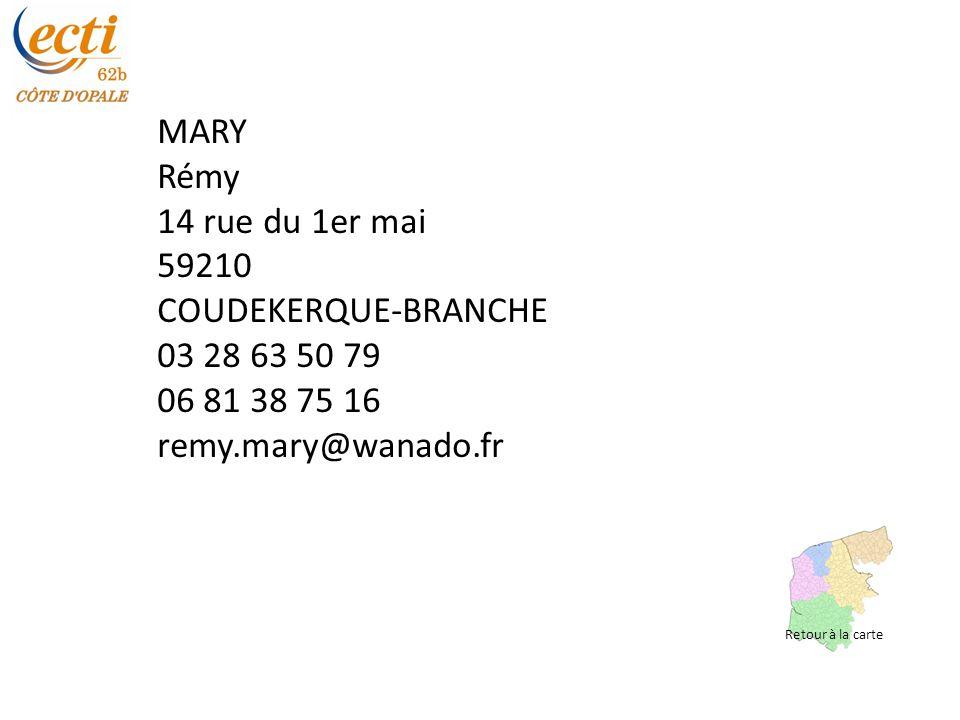 MARY Rémy 14 rue du 1er mai 59210 COUDEKERQUE-BRANCHE 03 28 63 50 79