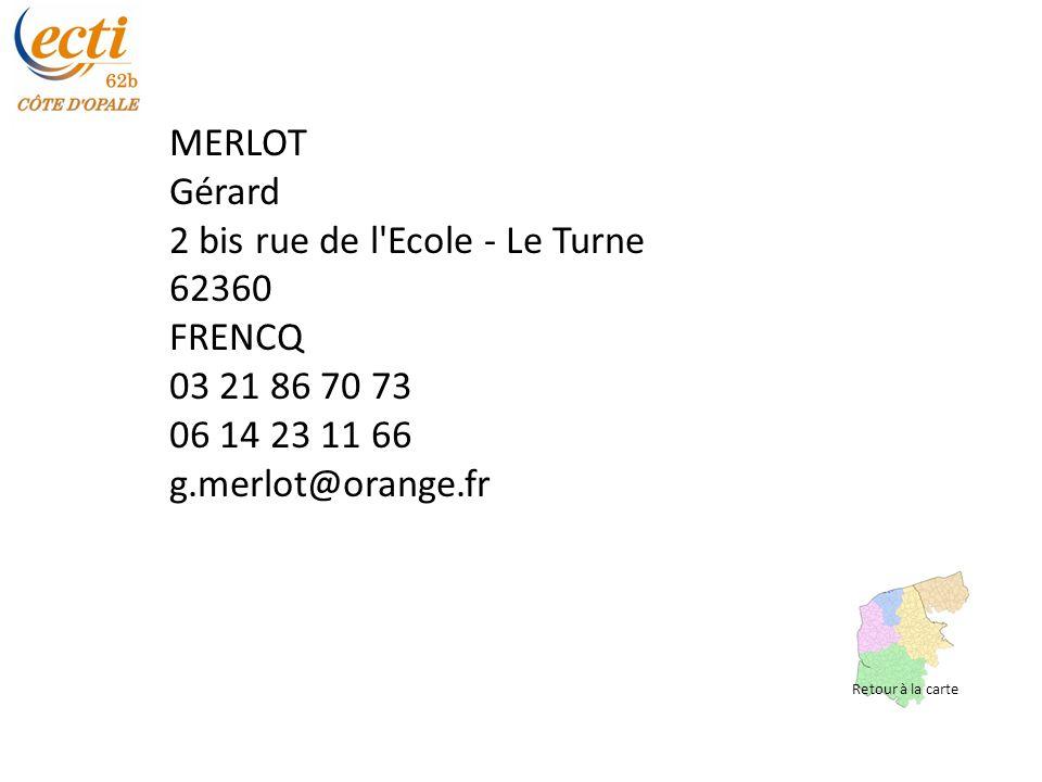 2 bis rue de l Ecole - Le Turne 62360 FRENCQ 03 21 86 70 73