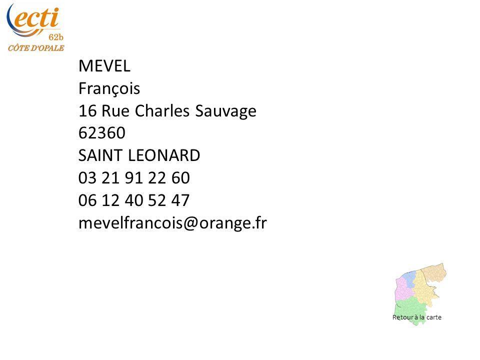 MEVEL François 16 Rue Charles Sauvage 62360 SAINT LEONARD