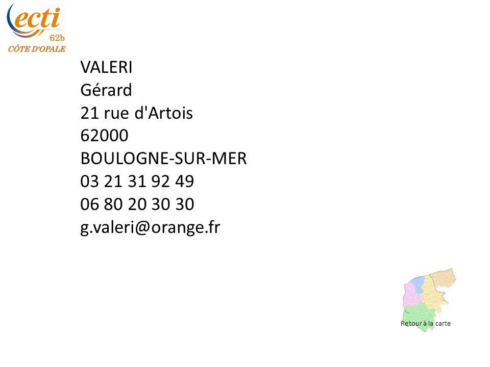 VALERI Gérard 21 rue d Artois 62000 BOULOGNE-SUR-MER 03 21 31 92 49