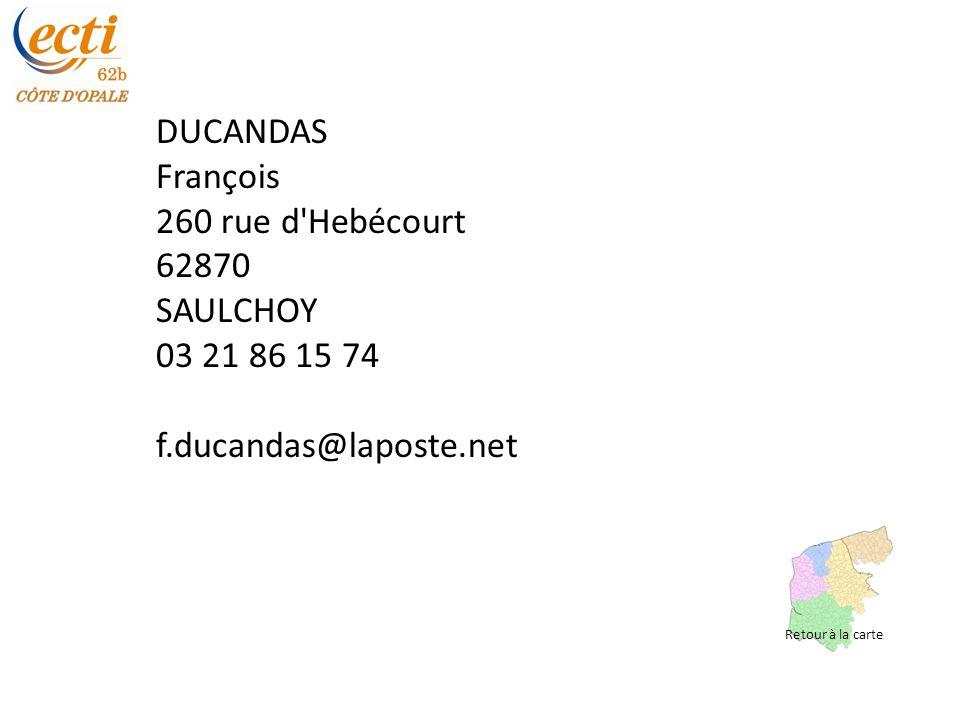 DUCANDAS François 260 rue d Hebécourt 62870 SAULCHOY 03 21 86 15 74