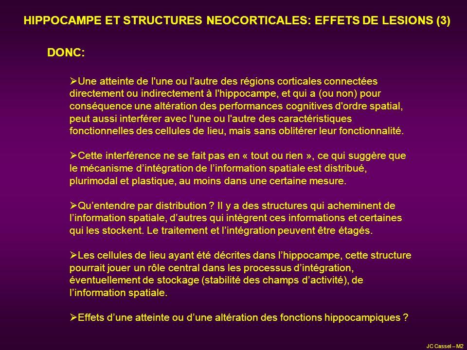 HIPPOCAMPE ET STRUCTURES NEOCORTICALES: EFFETS DE LESIONS (3)
