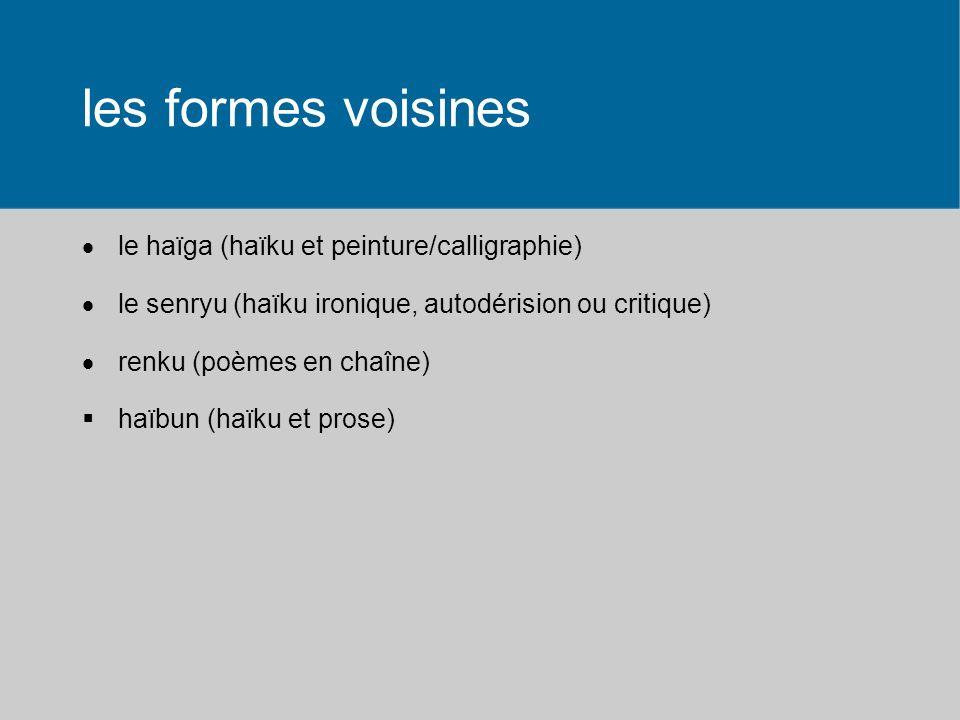les formes voisines le haïga (haïku et peinture/calligraphie)