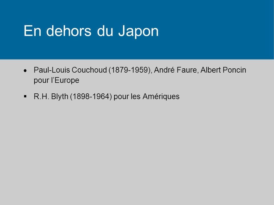 En dehors du Japon Paul-Louis Couchoud (1879-1959), André Faure, Albert Poncin pour l'Europe.