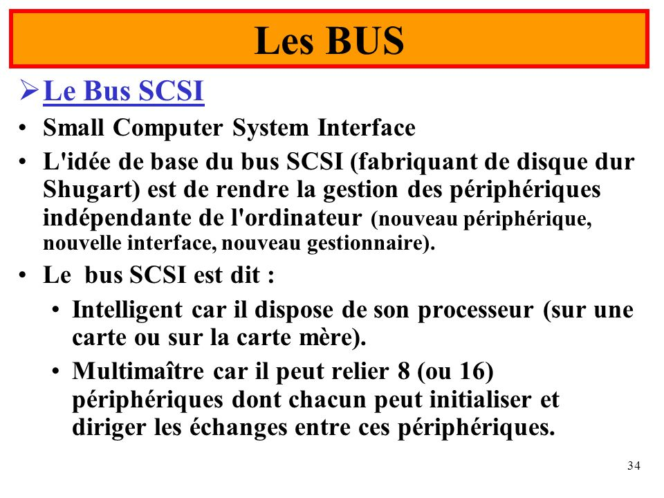 Les BUS Le Bus SCSI Small Computer System Interface