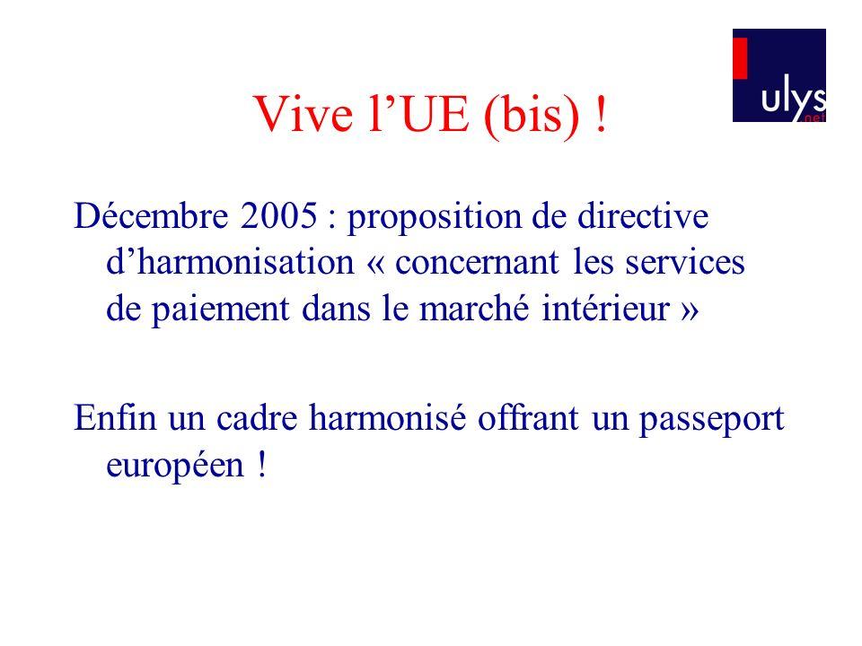Vive l'UE (bis) ! Décembre 2005 : proposition de directive d'harmonisation « concernant les services de paiement dans le marché intérieur »