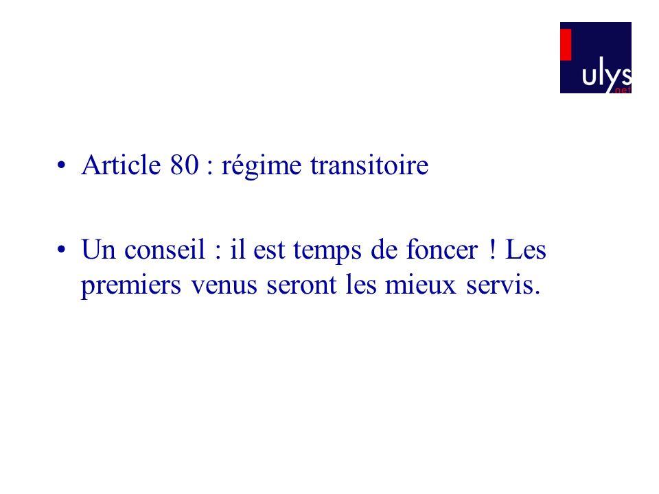Article 80 : régime transitoire