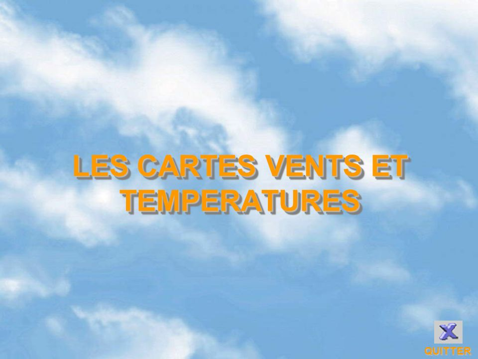 LES CARTES VENTS ET TEMPERATURES