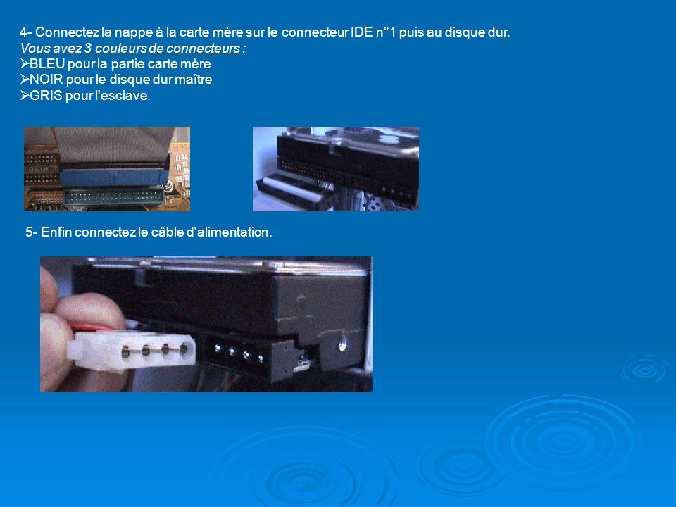 4- Connectez la nappe à la carte mère sur le connecteur IDE n°1 puis au disque dur.