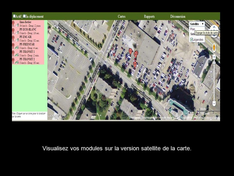 Visualisez vos modules sur la version satellite de la carte.