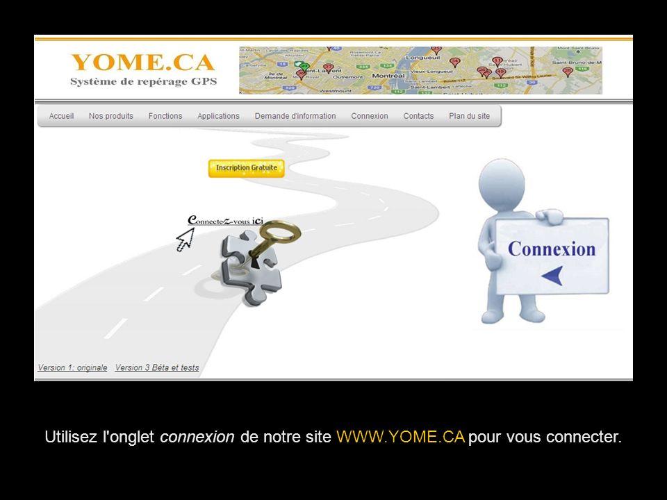 Utilisez l onglet connexion de notre site WWW. YOME