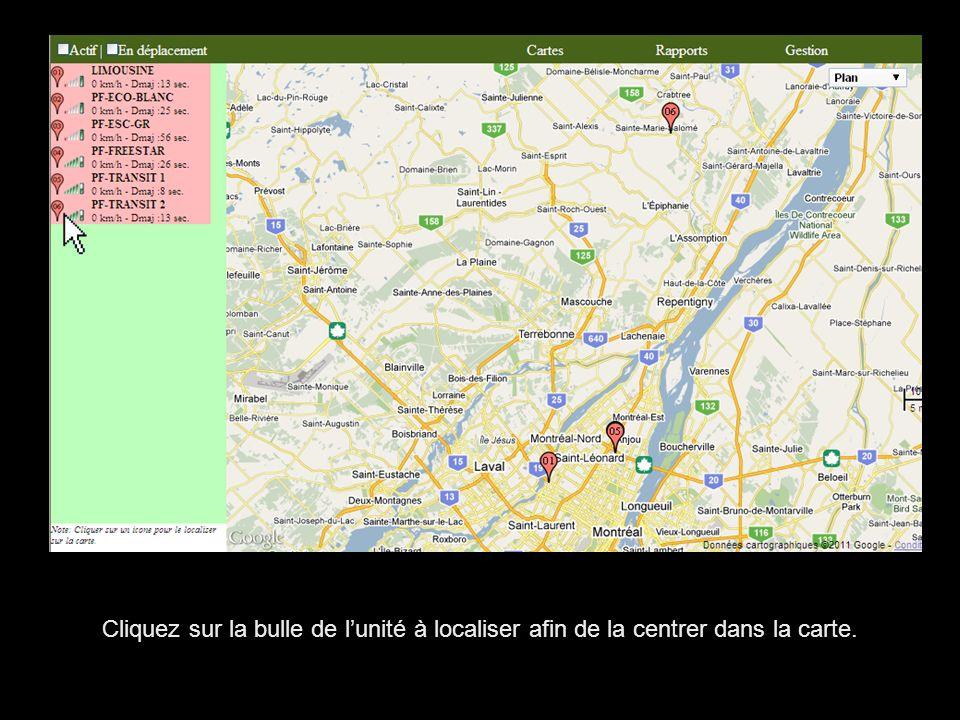 Cliquez sur la bulle de l'unité à localiser afin de la centrer dans la carte.